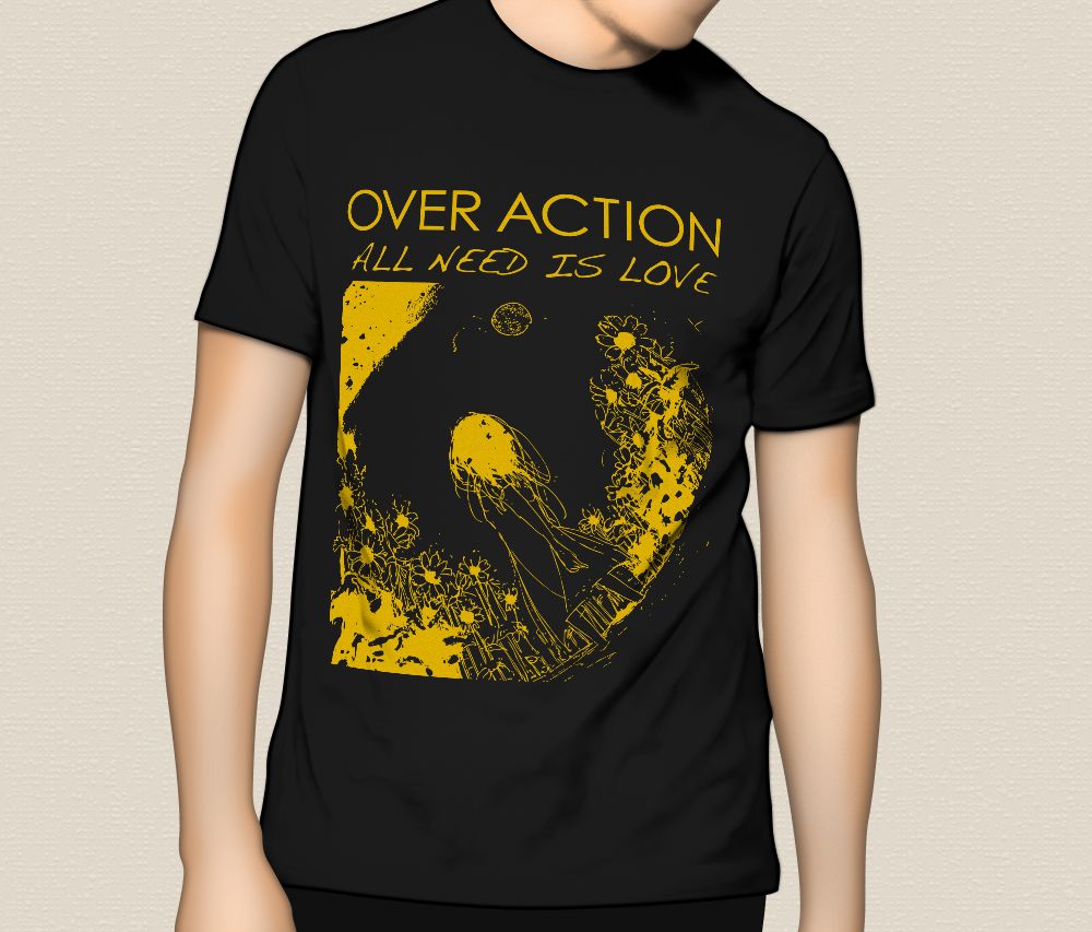 "OVER ACTION ""ALL NEED IS LOVE"" T-Shirts"
